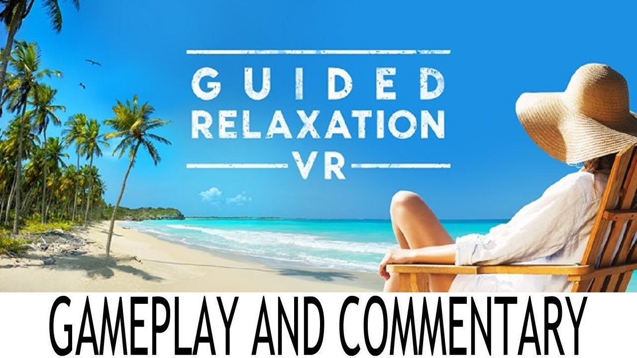 Guided Relaxation VR - Gameplay and Commentary - Oculus Go Getters