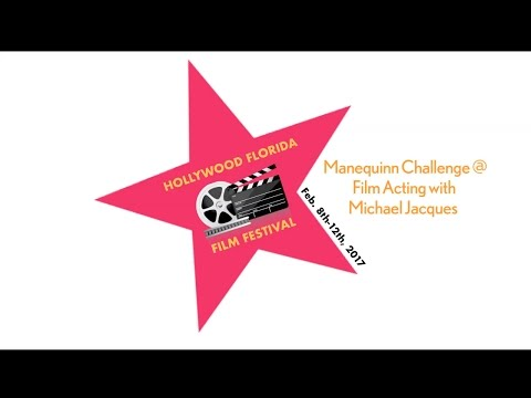 Hollywood Florida Film Festival Mannequin Challenge with Michael Jacques acting class