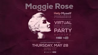 """Maggie Rose - LIVE from Starstruck Studios - """"HELP MYSELF"""" Virtual Release Party & Song Prem"""