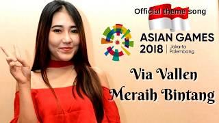 Via vallen-meraih bintang lirik official theme song asian games 2018 background : https://goo.gl/images/cld4k2 https://www.poslirik.com/2018/06...