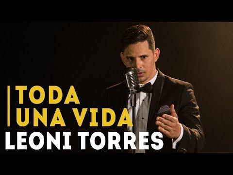 Toda Una Vida (Video Oficial) - Leoni Torres