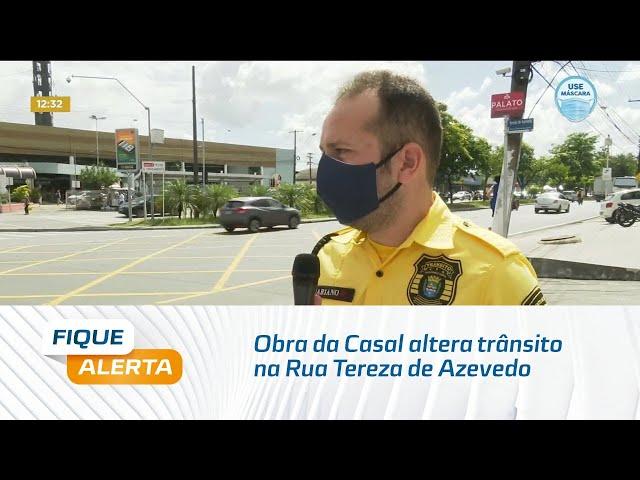 Obra da Casal altera trânsito na Rua Tereza de Azevedo