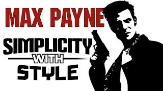 Max Payne Series Analysis - Simplicity With Style