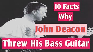 Why John Deacon Angrily Throw His Bass Guitar After Concert