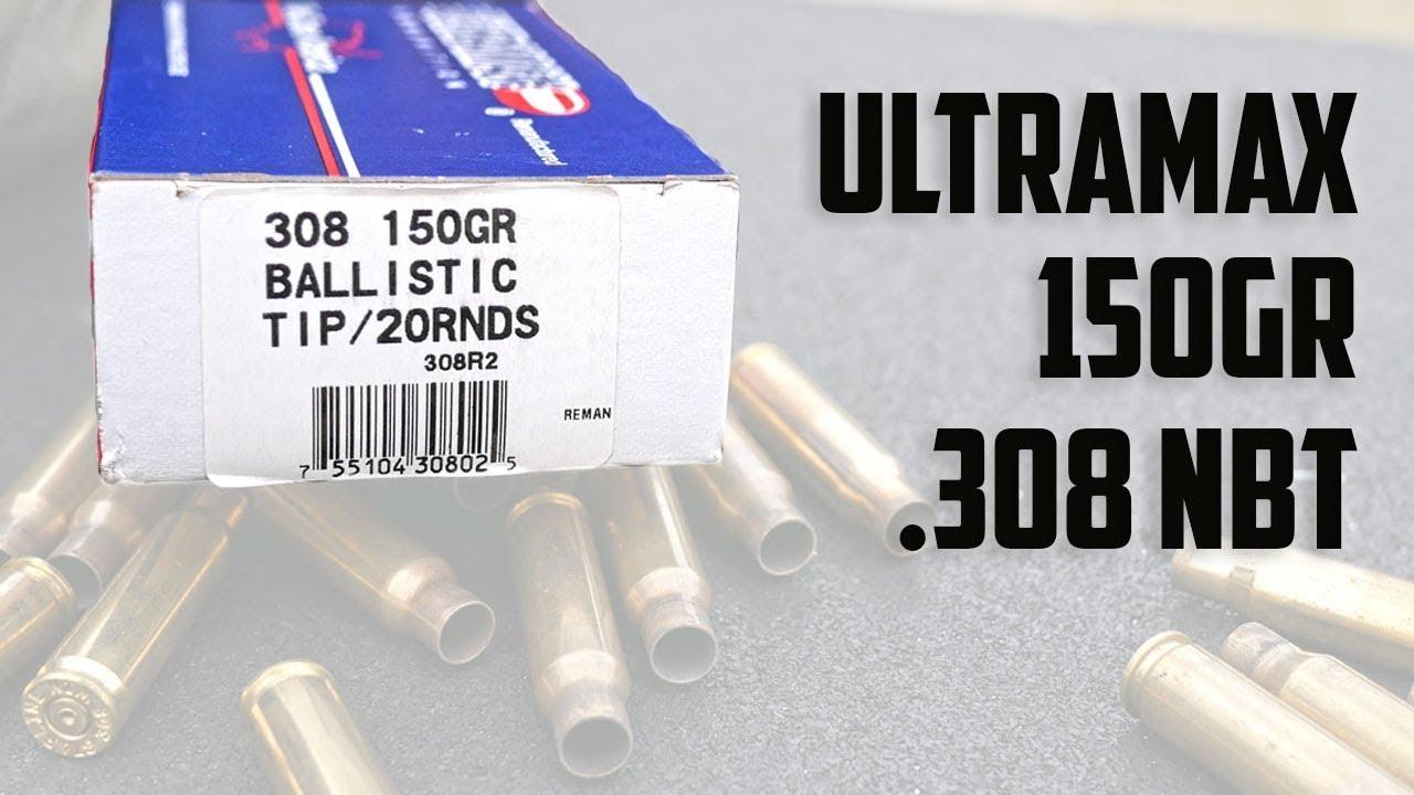 Ultramax 150gr  308 Nosler Ballistic Tip Ammunition (Best Value  308!)