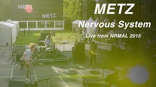 "Metz perform ""Nervous System"" at NRMAL"