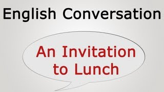 learn english conversation: An Invitation to Lunch