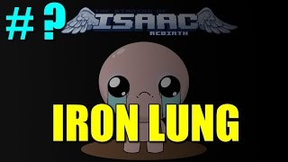 Binding of Isaac Rebirth Ep.?: Iron Lung