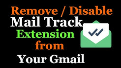 How to remove / disable mailtrack extension from your gmail account