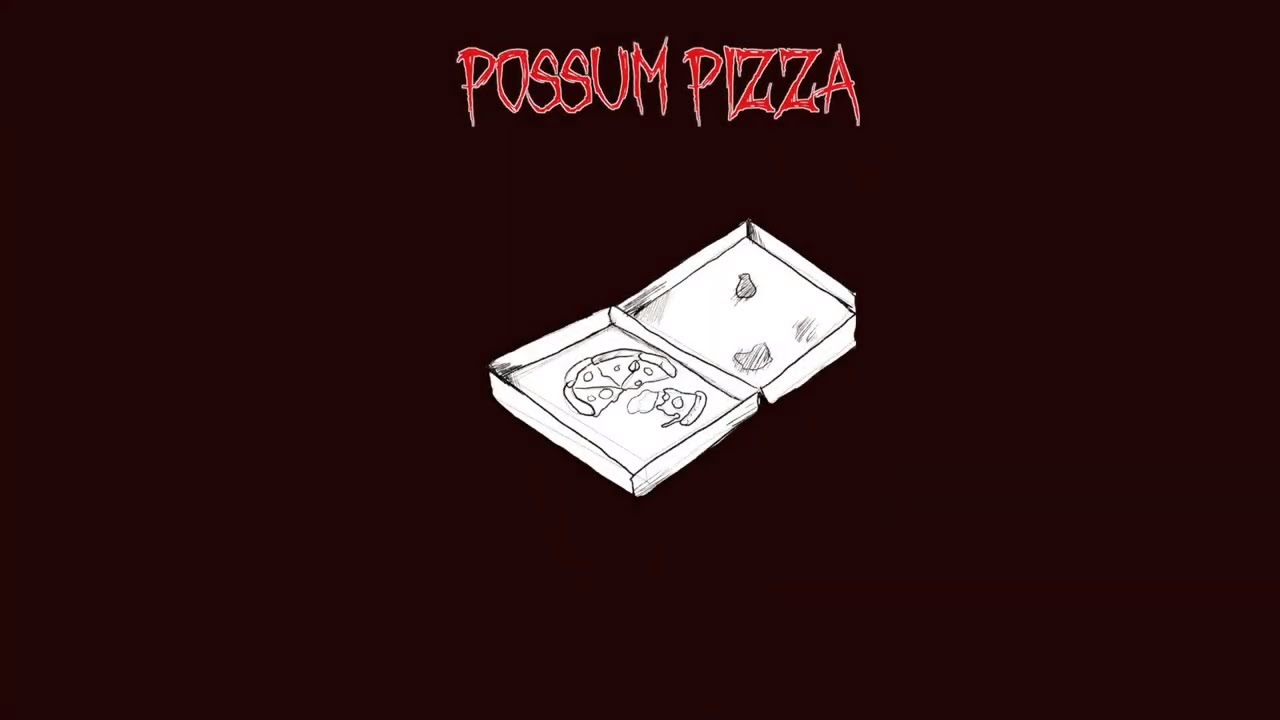 POSSUM PIZZA (By Chokfi)
