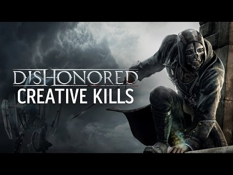 Dishonored - Top Creative Kills