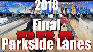 2018 Bowling - PBA Bowling Parkside Lanes Open Final - Bill O