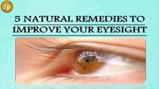 5 NATURAL REMEDIES TO IMPROVE YOUR EYESIGHT II आँखों की रौशनी बढ़ाने के लिए 5 प्राकृतिक नुस्खे II