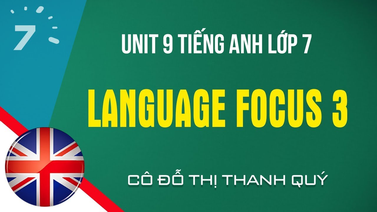 Language Focus 3 trang 95 SGK Tiếng Anh lớp 7|HỌC247