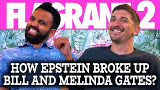 How Epstein Broke Up Bill and Melinda Gates | Flagrant 2 with Andrew Schulz and Akaash Singh