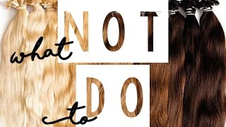Hair Extensions: What NOT to Do | Instant Beauty ♡