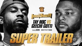 TAY ROC VS GEECHI GOTTI SUPER TRAILER (BATTLE 10-6-19)