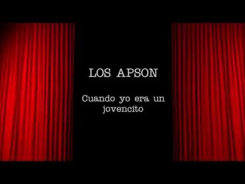 Los Apson - Cuando yo era un jovencito CON LETRA