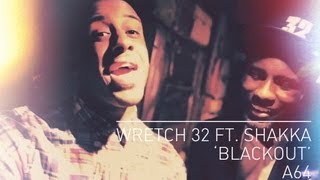 Download Wretch 32 ft Shakka - Blackout - A64 [S6.EP42] | #WednesdayWildcard: SBTV MP3 song and Music Video