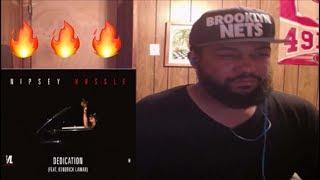 Nipsey Hussle - Dedication feat. Kendrick Lamar [Official Audio] REACTION!!!!