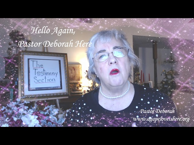 The Testimony Section Introduction Video and Welcome by Pastor Deborah