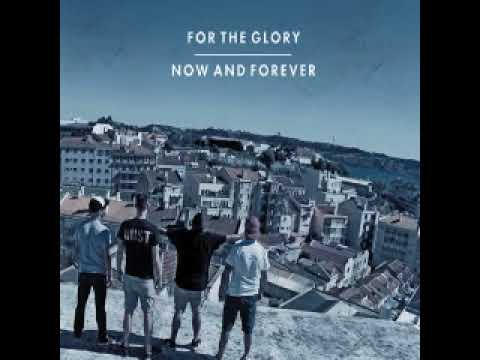 For The Glory - Now And Forever (ALBUM STREAM)