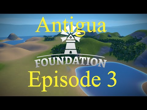 Foundation Antigua Episode 3 General Expansion and Castle Walls.