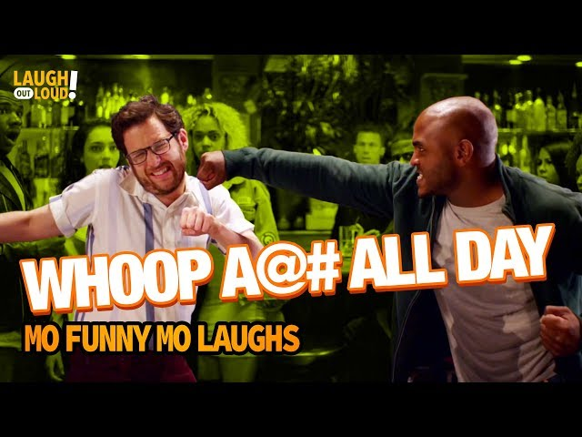 Whoop Ass All Day    Mo Funny Mo Laughs    LOL Network