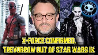 X-Force confirmed, Trevorrow out of STAR WARS EP IX - #3BT
