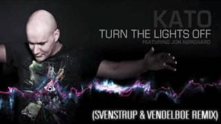 Kato Feat Jon Turn The Lights Off Svenstrup Vendelboe Remix