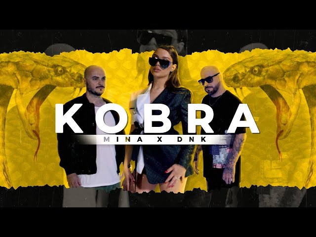 MINA X DNK - KOBRA (official video)