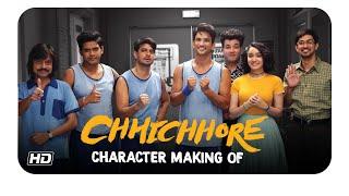 Chhichhore | Character Making Of | Nitesh Tiwari | Sajid Nadiadwala | Sushant | Shraddha