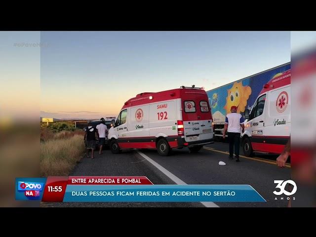 Duas pessoas ficam feridas em acidente no Sertão, entre Aparecida e Pombal- O Povo na TV