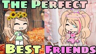 "The ""Perfect"" Best Friends *mini movie* ~ Gacha life"