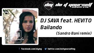DJ SAVA feat. HEVITO - Bailando (Sandro Bani remix) [Official]