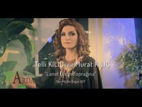 Telli KILIÇ Feat Murat KILIÇ - Lanet Olsun Toprağına (KLİP) [© ARDA Müzik]