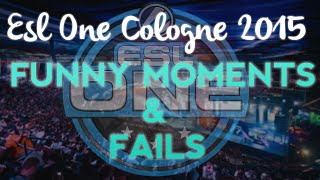 ESL ONE Cologne 2015 Funny Moments & Fails