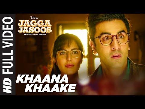 Khaana Khaake Song (Full Video) l Jagga Jasoos l Ranbir Kapoor | Katrina Kaif Pritam Amitabh B