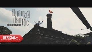 [Official MV] Đoàn Kết Dân Tộc - DJ 28