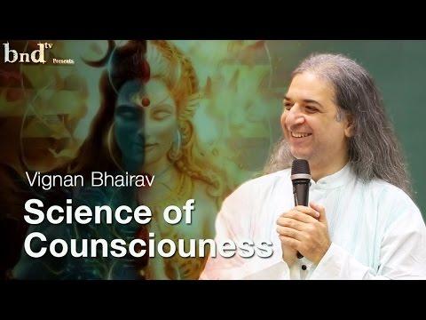Science of Consciousness - Vigyan Bhairav