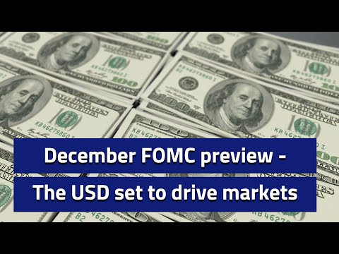 The December FOMC meeting set to drive the USD