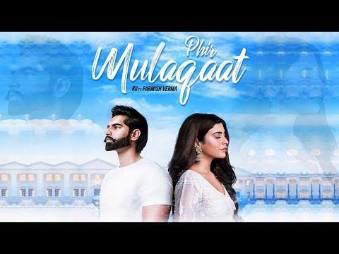 Phir Mulaqaat - RII Ft.Parmish Verma Sad Song 2019 Phir Mulaqaat Hogi Kabhi Judaa Ho Rhe Hai Kadam