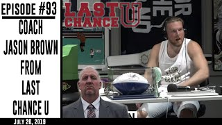 Ep. 93 - Coach Jason Brown from Last Chance U