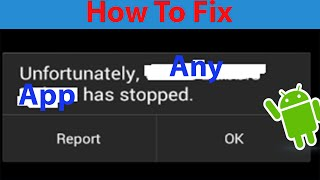 "How To Fix ""Unfortunately App has Stopped "" Error On Android ?"