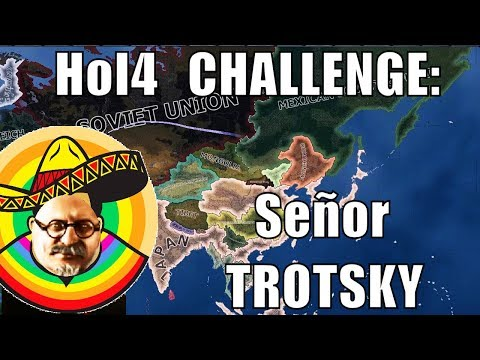 Hearts of Iron 4 Challenge: Trotsky takes revenge on Stalin from Mexico