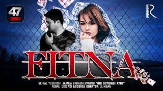 Fitna (o'zbek serial) | Фитна (узбек сериал) 47-qism
