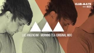 Luc Angenehm - Morning Tea (Original Mix) thumbnail
