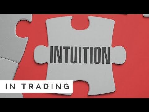 Trader Intuition: How to Know When You've Got it 🔮