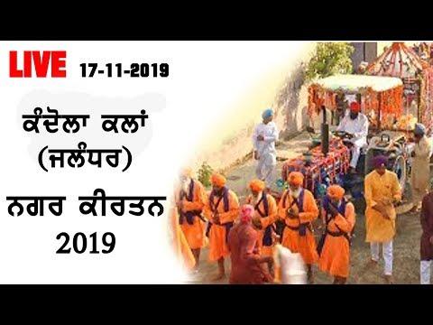 LIVE 🔴 KANDOLA KALAN (Jalandhar) NAGAR KIRTAN- [17-Nov-2019] 🔴 Help Line :- +91 88728 78952 (1C)