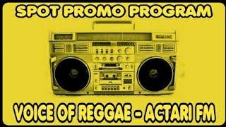 Download Video SPOT PROMO PROGRAM: VOICE OF REGGAE - RADIO ACTARI 96.6 FM MP3 3GP MP4